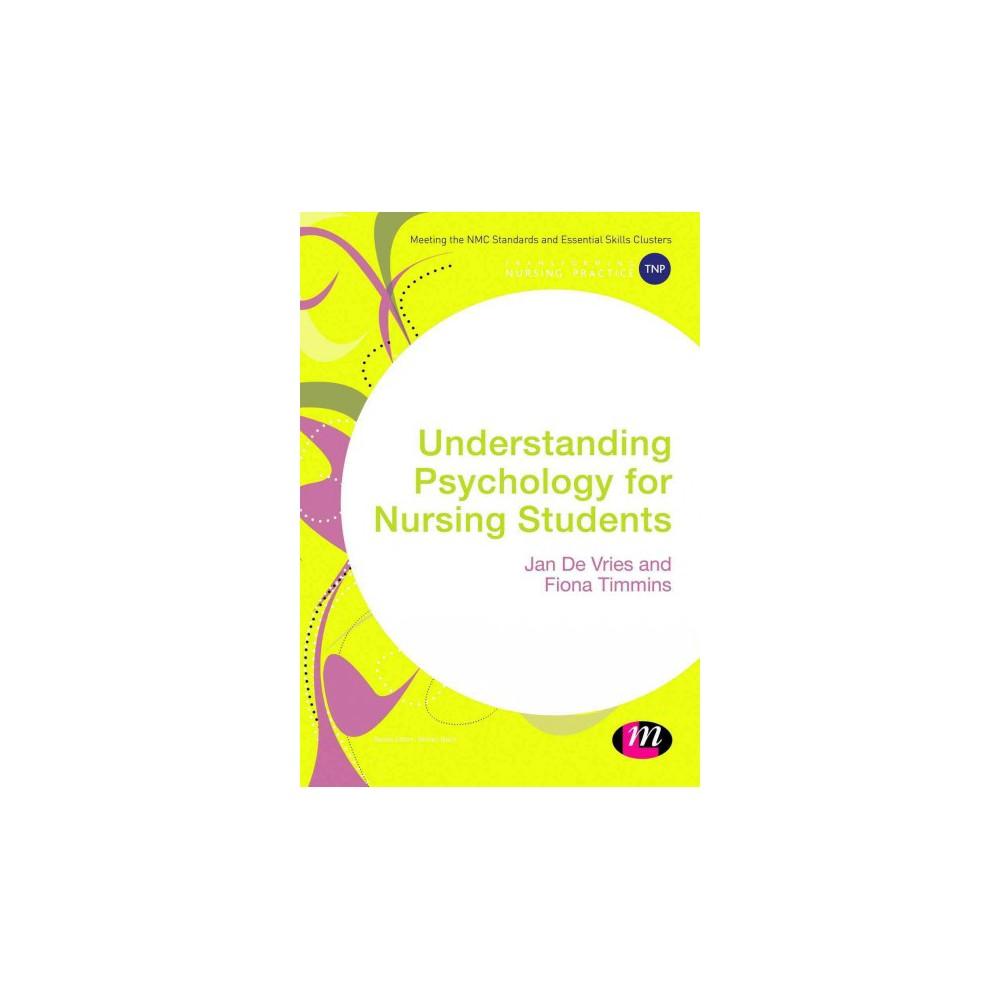 Understanding Psychology for Nursing Students (Hardcover) (Jan De Vries & Fiona Timmins)