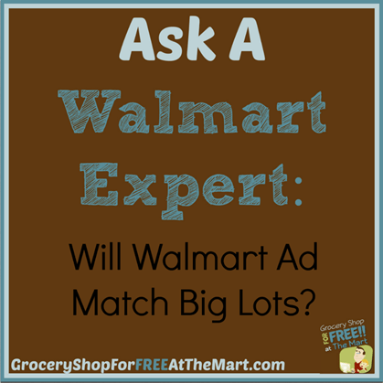 Will Walmart Ad Match Big Lots? http://www.groceryshopforfreeatthemart.com/ask-a-walmart-expert-will-walmart-ad-match-big-lots/