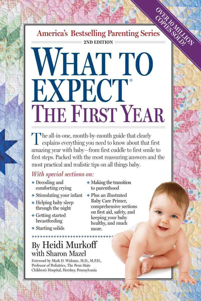 What To Expect The First Year By Sharon Mazel Arlene Eisenberg In