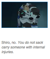 Voltron wiki picture captions are pure gold Actually this is one of the easiest positions to carry someone in, Shiro is trying to get him there in the most efficient method.Actually this is one of the easiest positions to carry someone in, Shiro is trying to get him there in the most efficient method.