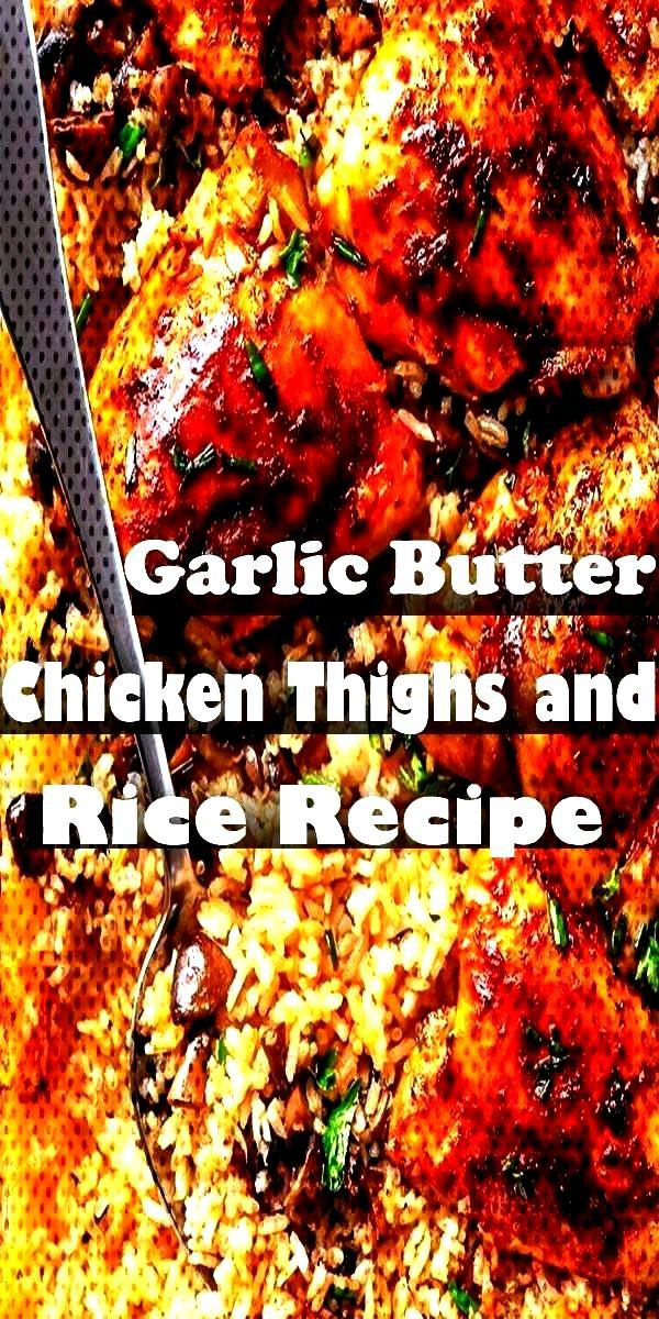 Butter Chicken Thighs and Rice RecipeGarlic Butter Chicken Thighs and Rice RecipeGarlic Butter Chic