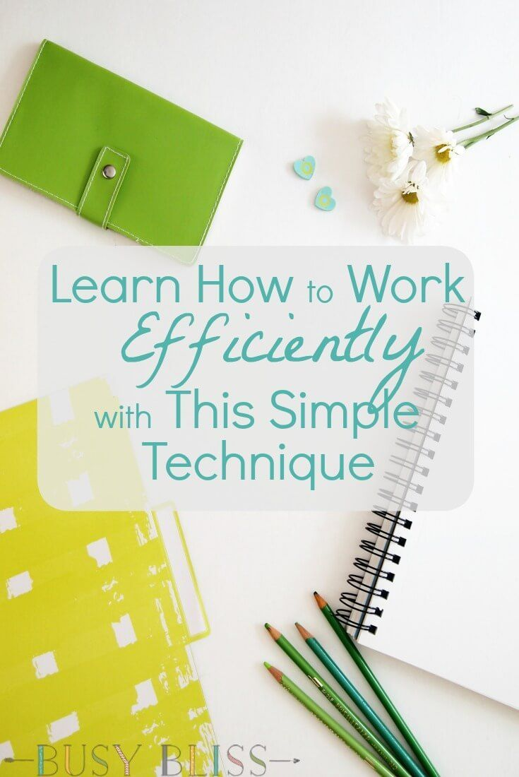 Learn How to Work Efficiently with This Simple Technique