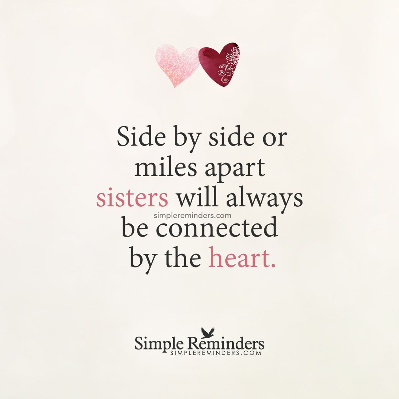 """Side by side or miles apart sisters will always be connected by the heart."" — Unknown Author"