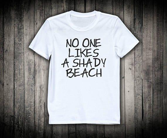 Womens Beach Vacation Shirt No One Likes A Shady Beach Aloha Beaches Slogan Tee Workout Fitness Gym Yoga Clothing