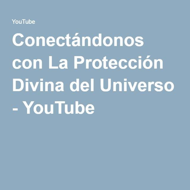 Conectándonos con La Protección Divina del Universo - YouTube
