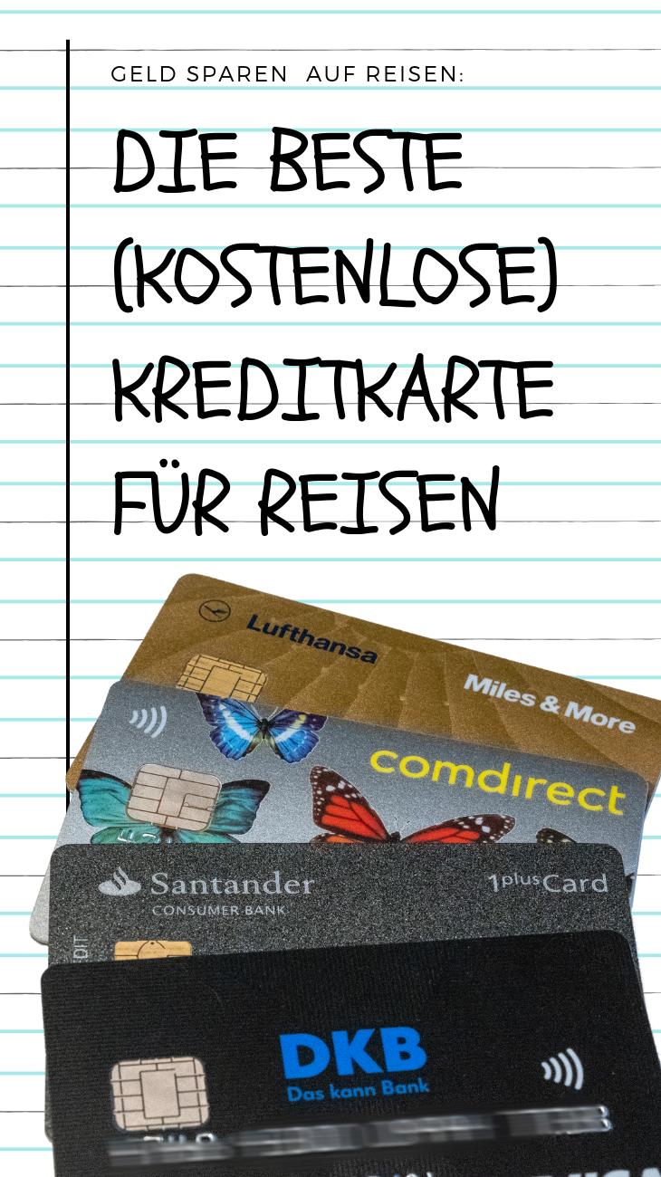 Erfahrungsbericht Die Beste Kostenlose Reisekreditkarte N Diese Kreditkarten Nutze Ich Auf Reisen Kostenlos Kostenlose Kreditkarte Kreditkarte Reisetipps