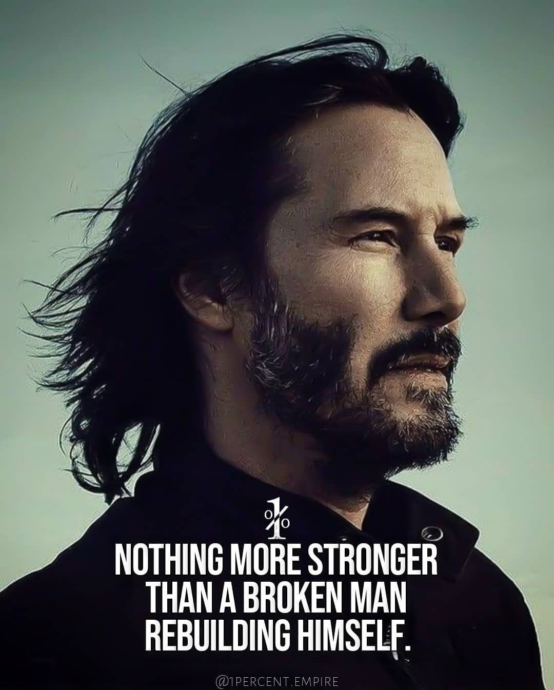 There Is Nothing Stronger Than A Broken Man Rebuilding Himself Did You Like This Post Like Comment Share And Tag Someone Follow