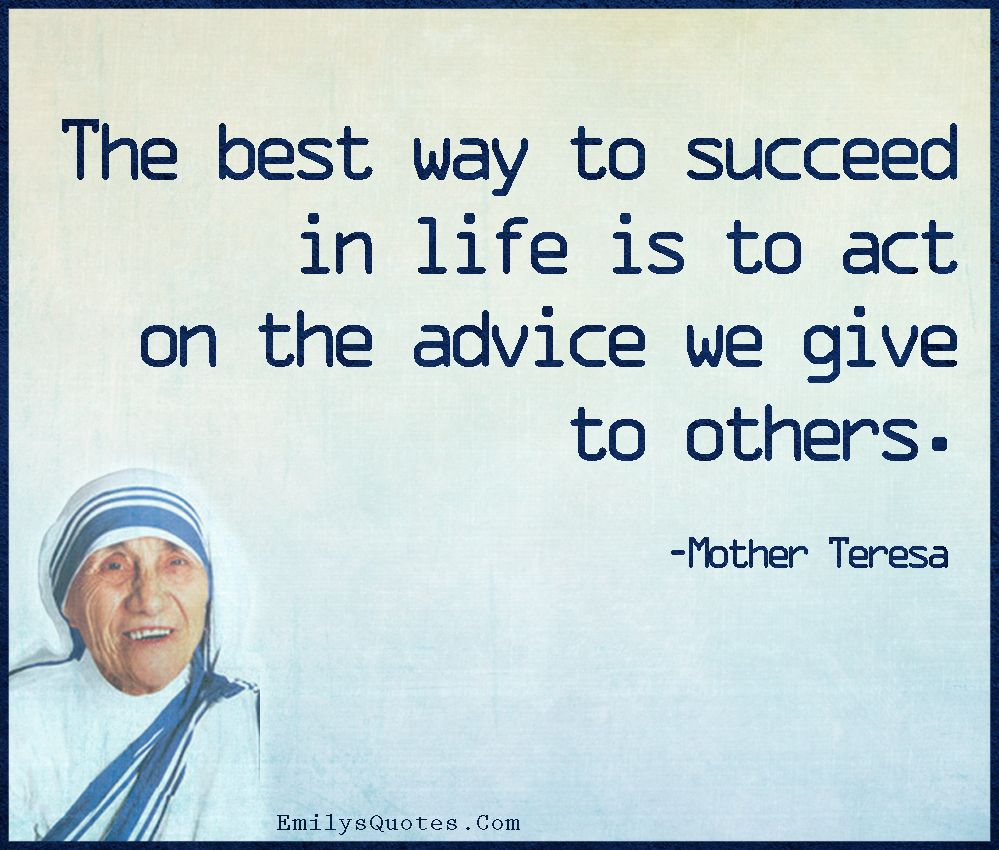 Com   Success, Life, Advice, Intelligent, Inspirational, Wisdom, Mother  Teresa