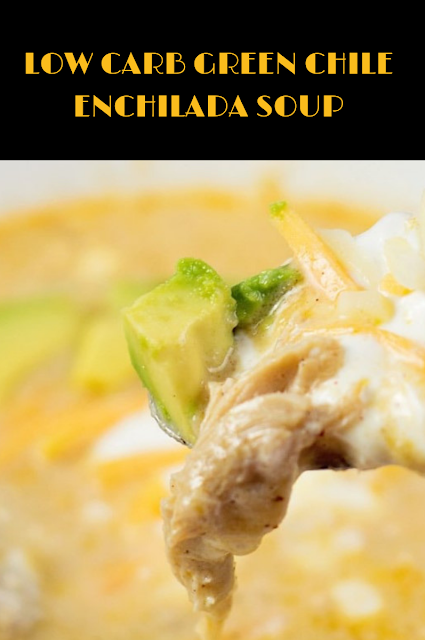 Low Carb Green Chile Enchilada Soup My Recipes For You Enchilada Soup Green Enchilada Sauce