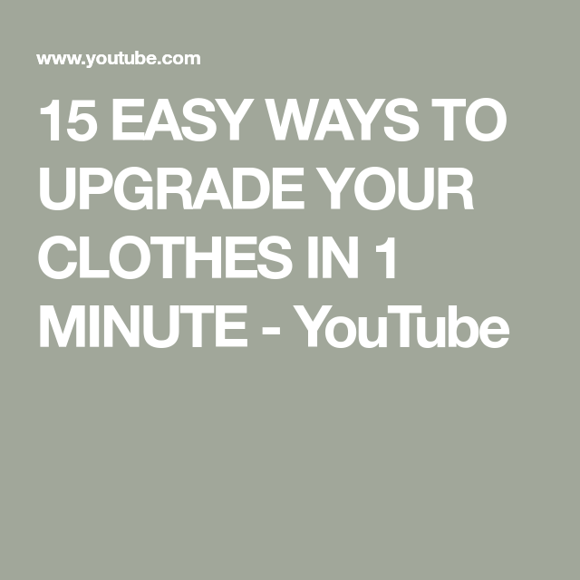 Simple Updates To Transform Your: 15 EASY WAYS TO UPGRADE YOUR CLOTHES IN 1 MINUTE