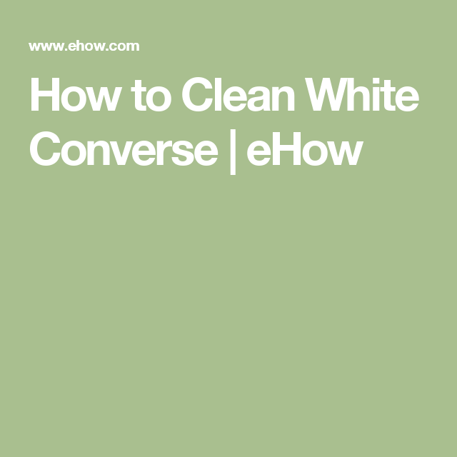 How to Clean White Converse | eHow