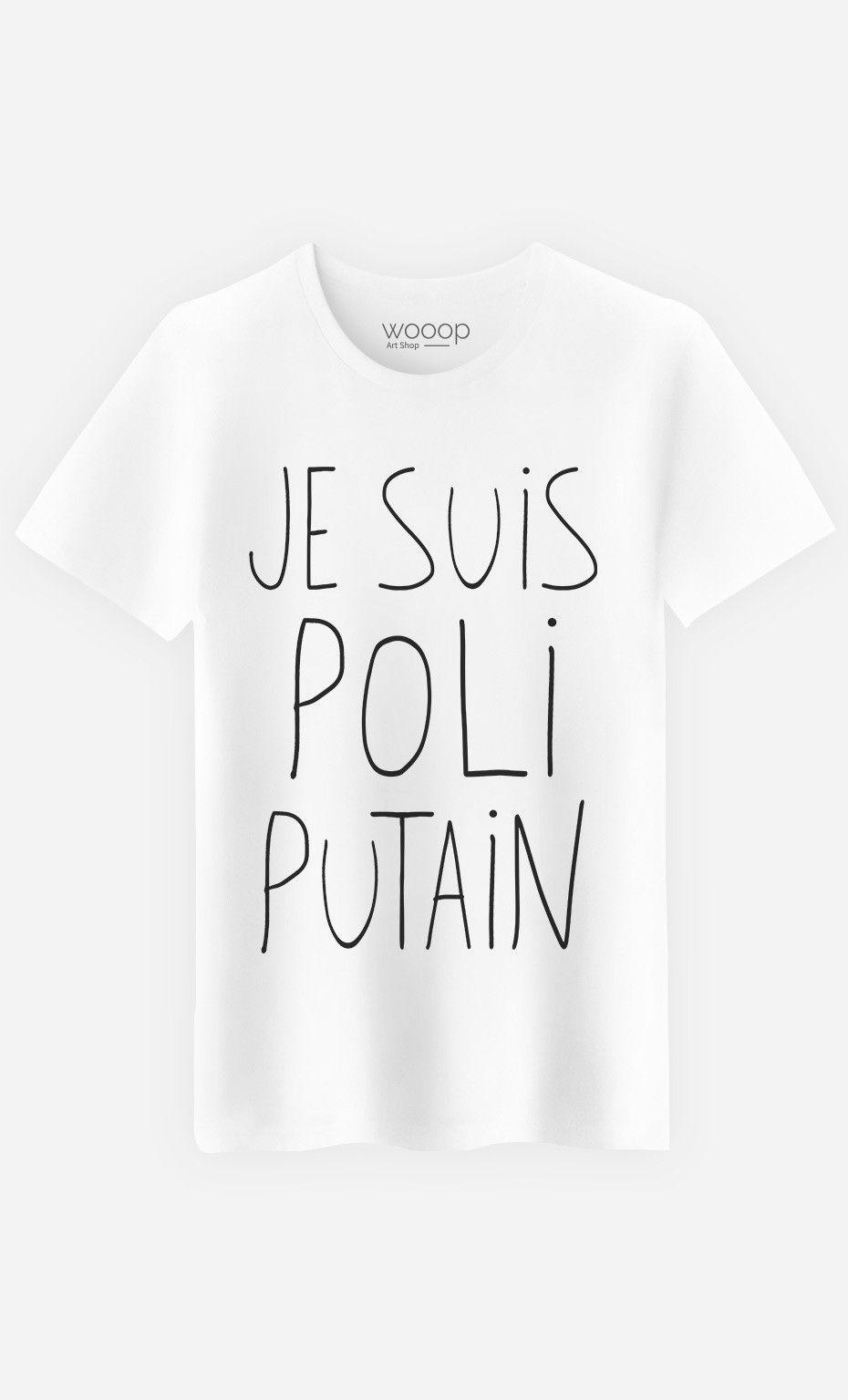 T-Shirt Homme Je Suis Poli Putain par Alfred,