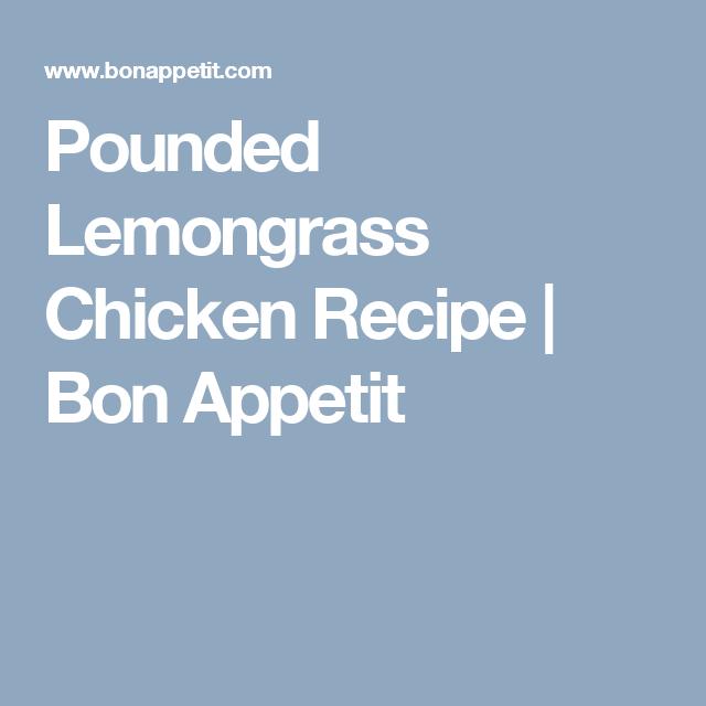 Pounded Lemongrass Chicken Recipe   Bon Appetit