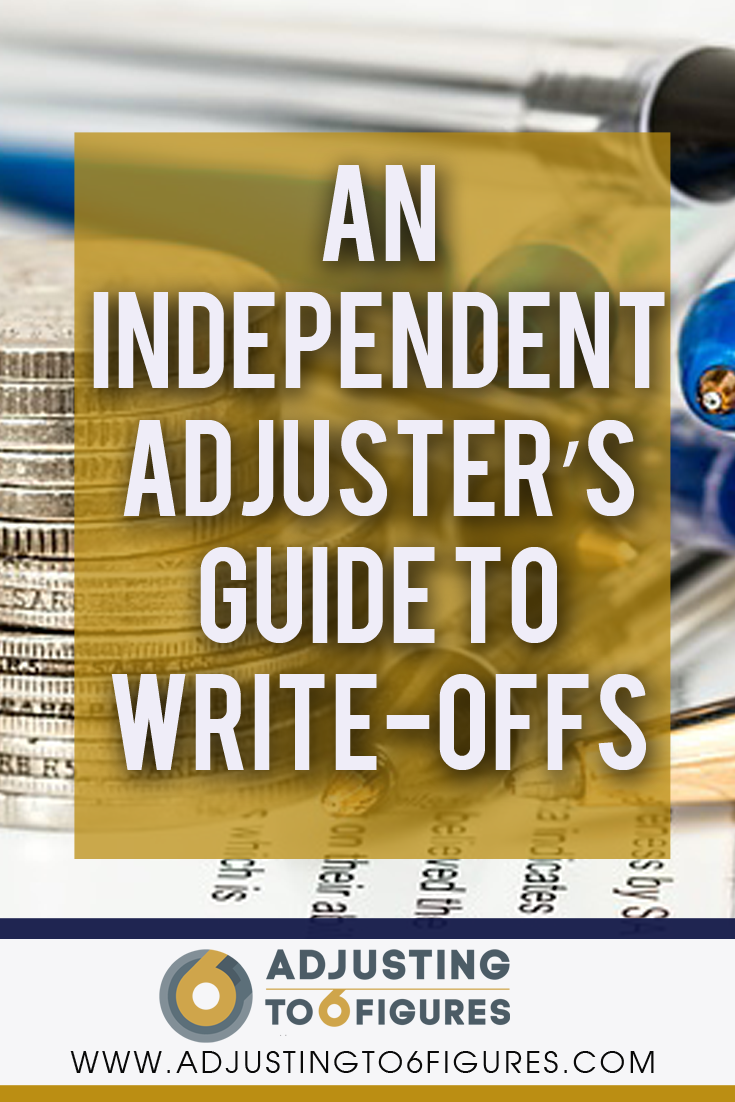 Tax Write Offs An Independent Adjuster S Guide To Write Offs