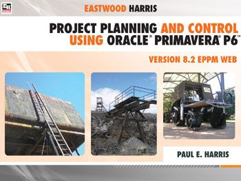 Project Planning And Control Using Oracle Primavera P6 Version 8 2 Eppm Web Http Eastwoodharris Com Training Materials Project Management Microsoft Project