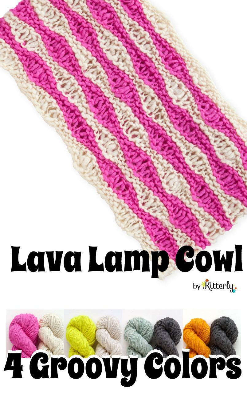 Meet our latest Kitterly Original, the Lava Lamp Cowl! We love this fun take on drop stitches, and cant but think of the warm bubbling wax in our favorite 60s house lamp! Comes in 4 Grrrooovy Colors to make any winter day brighter!