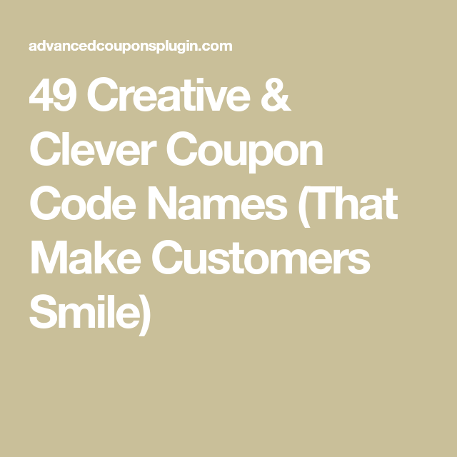 49 Creative Clever Coupon Code Names That Make Customers Smile Code Names Coding Names