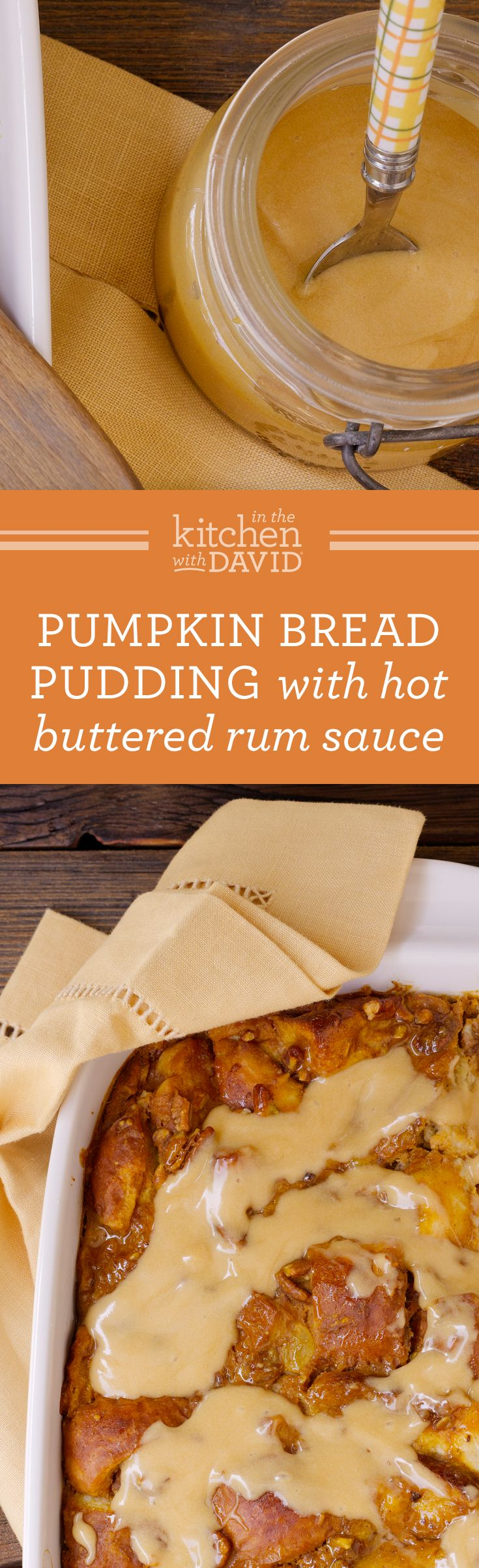 Pumpkin Bread Pudding with Hot Buttered Rum Sauce — Recipes