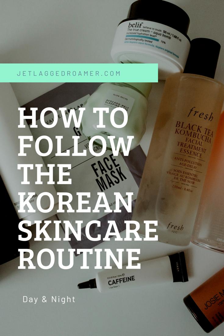 So folgen Sie der koreanischen Hautpflege-Routine bei Tag und Nacht - Jetlagged Roamer
