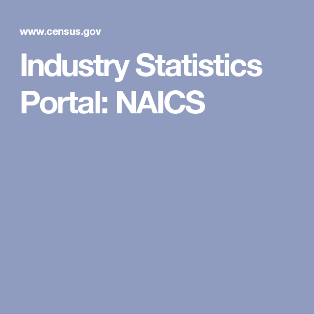 Industry Statistics Portal: NAICS