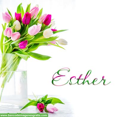 Resultado de imagen para nombre de Esther tarjeta con flores