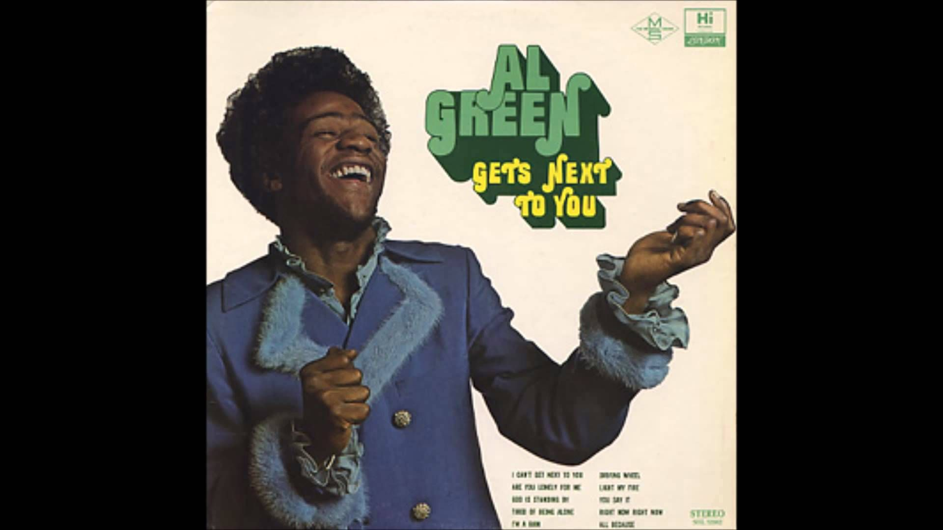 Al Green I Can T Get Next To You Al Green Tired Of Being
