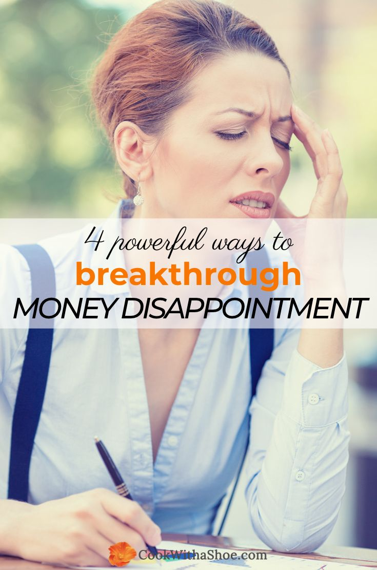 4 powerful ways to breakthrough money disappointment