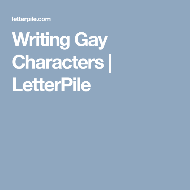 Writing Gay Characters | LetterPile