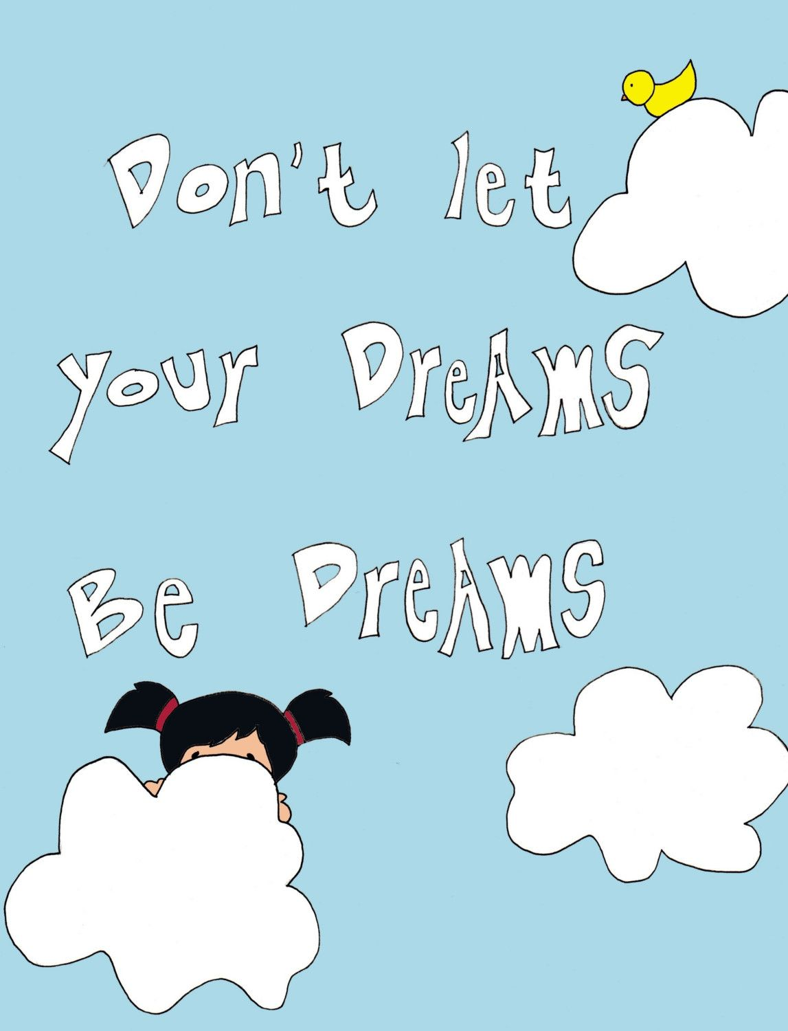 Art ideas for the play room --> Don't let your dreams be dreams