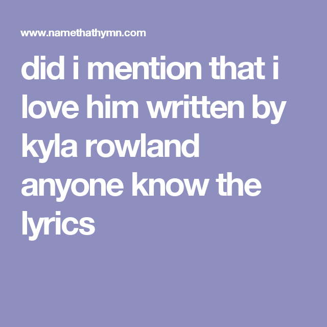 Did i mention that i love him lyrics