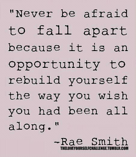 Rebuilding yourself | Awesome Quotes | Quotable quotes