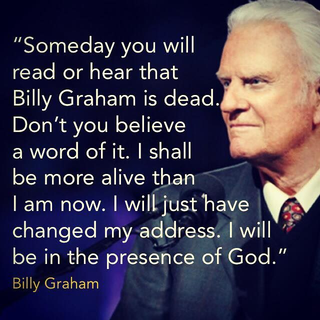 """""""Someday you will read or hear that Billy Graham is dead"""