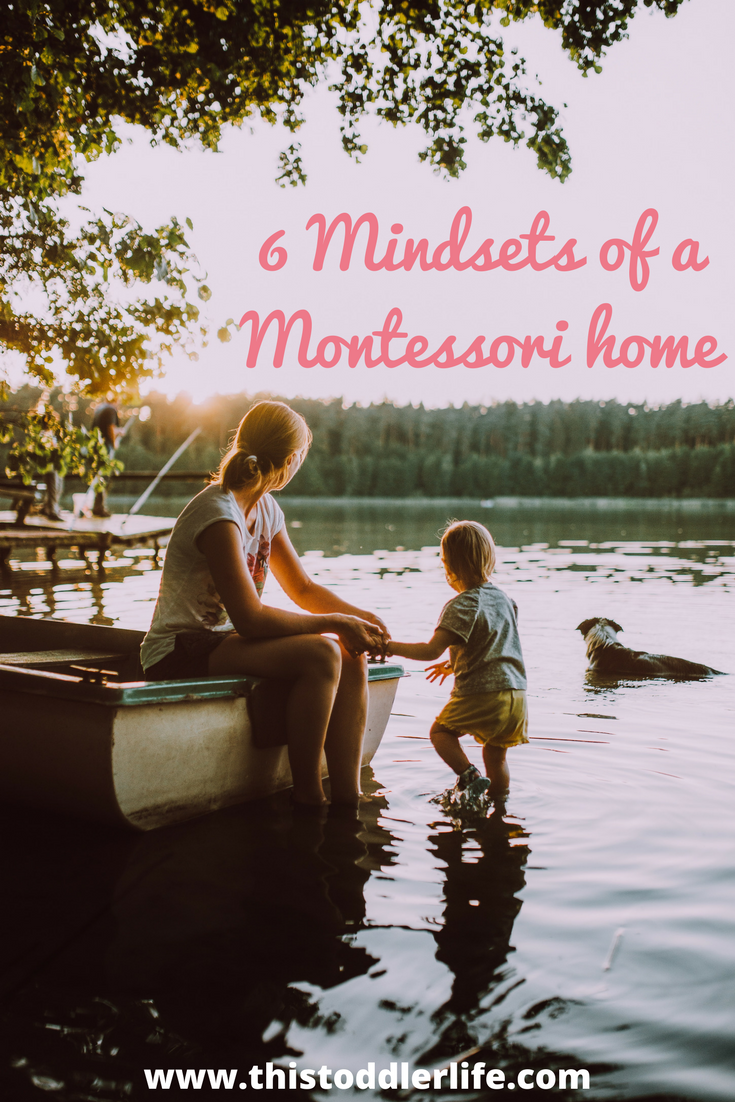 6 MINDSETS OF A MONTESSORI HOME is part of Montessori parenting, Montessori toddler, Montessori, Montessori baby, Montessori classroom, Montessori education - A Montessori home starts with a mindset, not with materials, it grows with time, not with toys and it flourishes with space and not with stuff