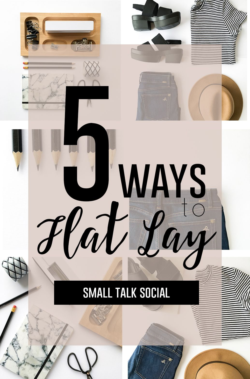 Styling Tips In Keeping With The Current Fashion Trends In: How To Style A Flat Lay: Instagram Skills That Pay The