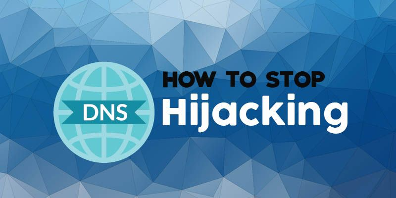 Dns Hijacking How To Diagnose A Dns Hijack And Stop It Dns Understanding Installation
