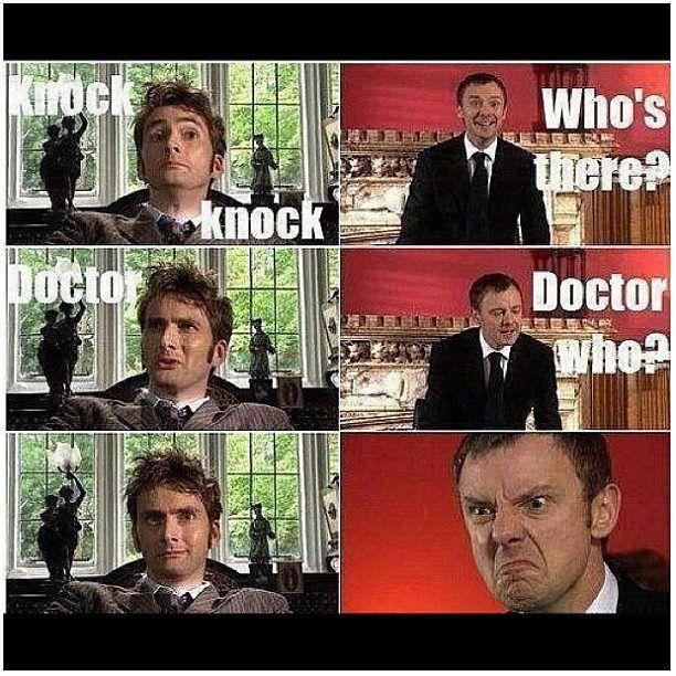 hahahaha Doctor who, Knock knock jokes, Doctor