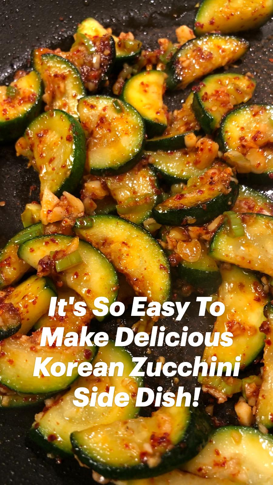 It's So Easy To Make Delicious Korean Zucchini Side Dish!