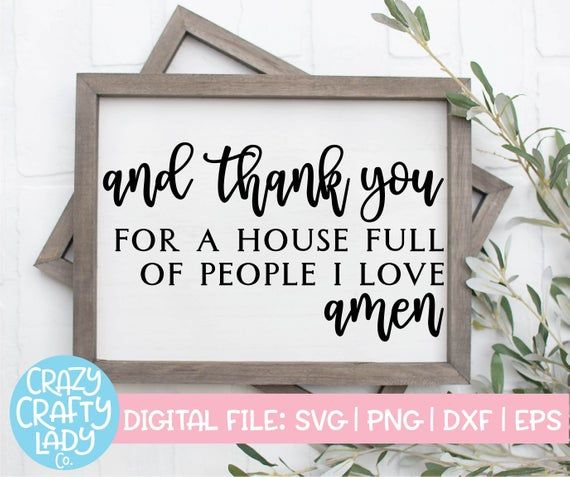 Download And Thank You for a House Full of People I Love Amen SVG ...