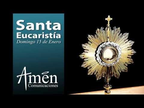 El Rincon de mi Espiritu: Eucaristía Domingo 15 de Enero 2017 l Padre Carlos...