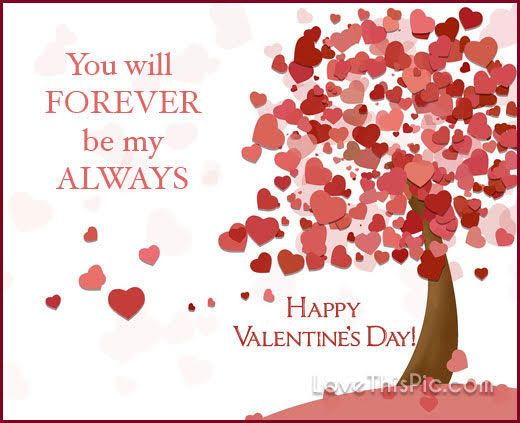 you will forever be my always Happy Valentine\'s Day | quotes ...