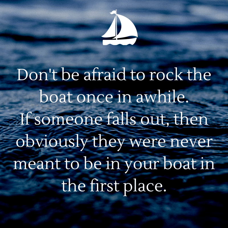 Quotes About People Who Annoy You - Boat