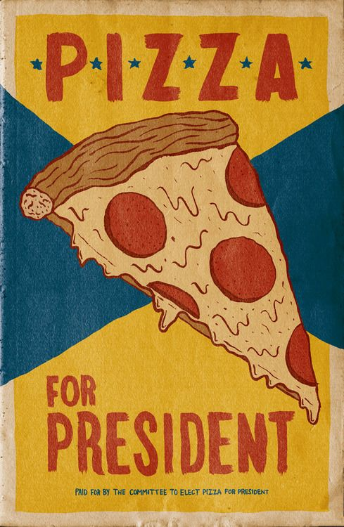 Pizza For President — Josh LaFayette, #presidents