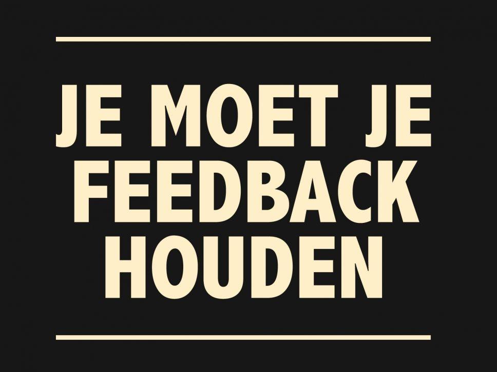 spreuken over feedback Je moet je Feedback houden Creatief Joren Schr der | Gezusters  spreuken over feedback