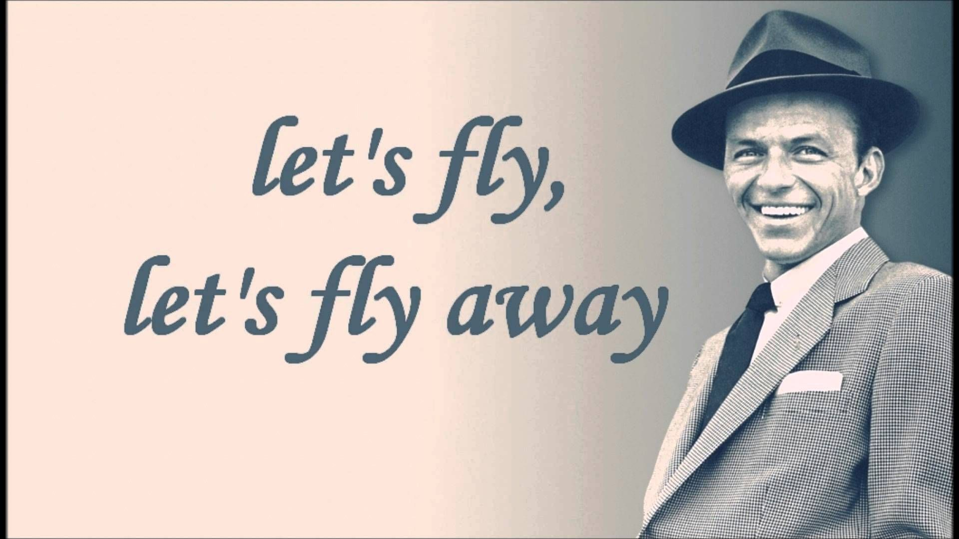 Frank Sinatra Come Fly With Me Lyrics Frank Sinatra Sinatra