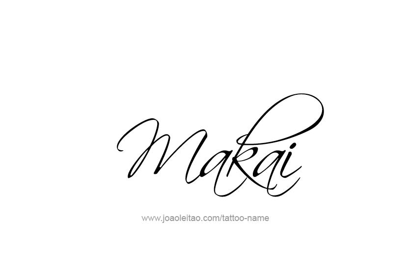 Makai Name Tattoo Designs Name Tattoos Name Tattoo Name Tattoo Designs