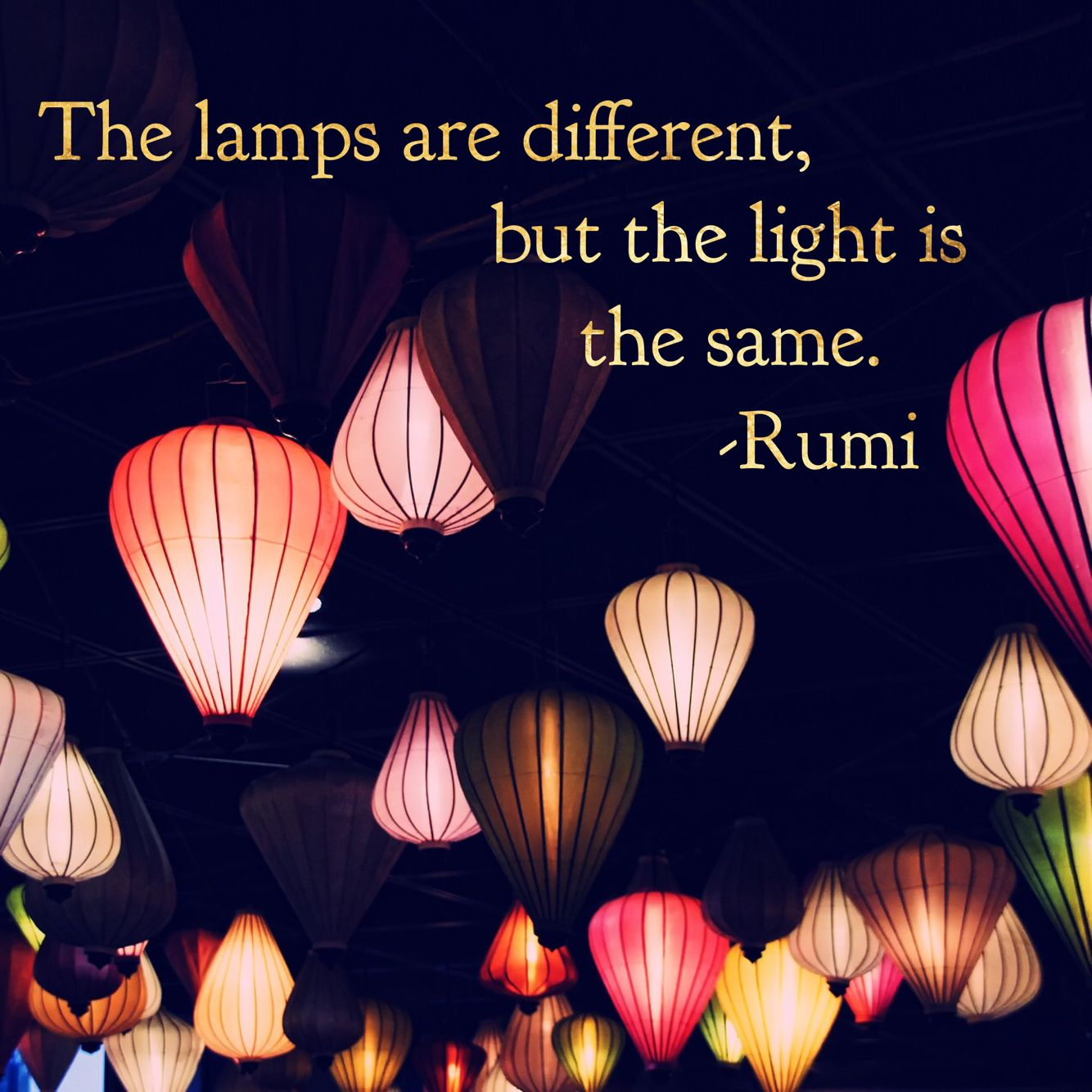 the lamps are different but the light is the same Rumi poetry