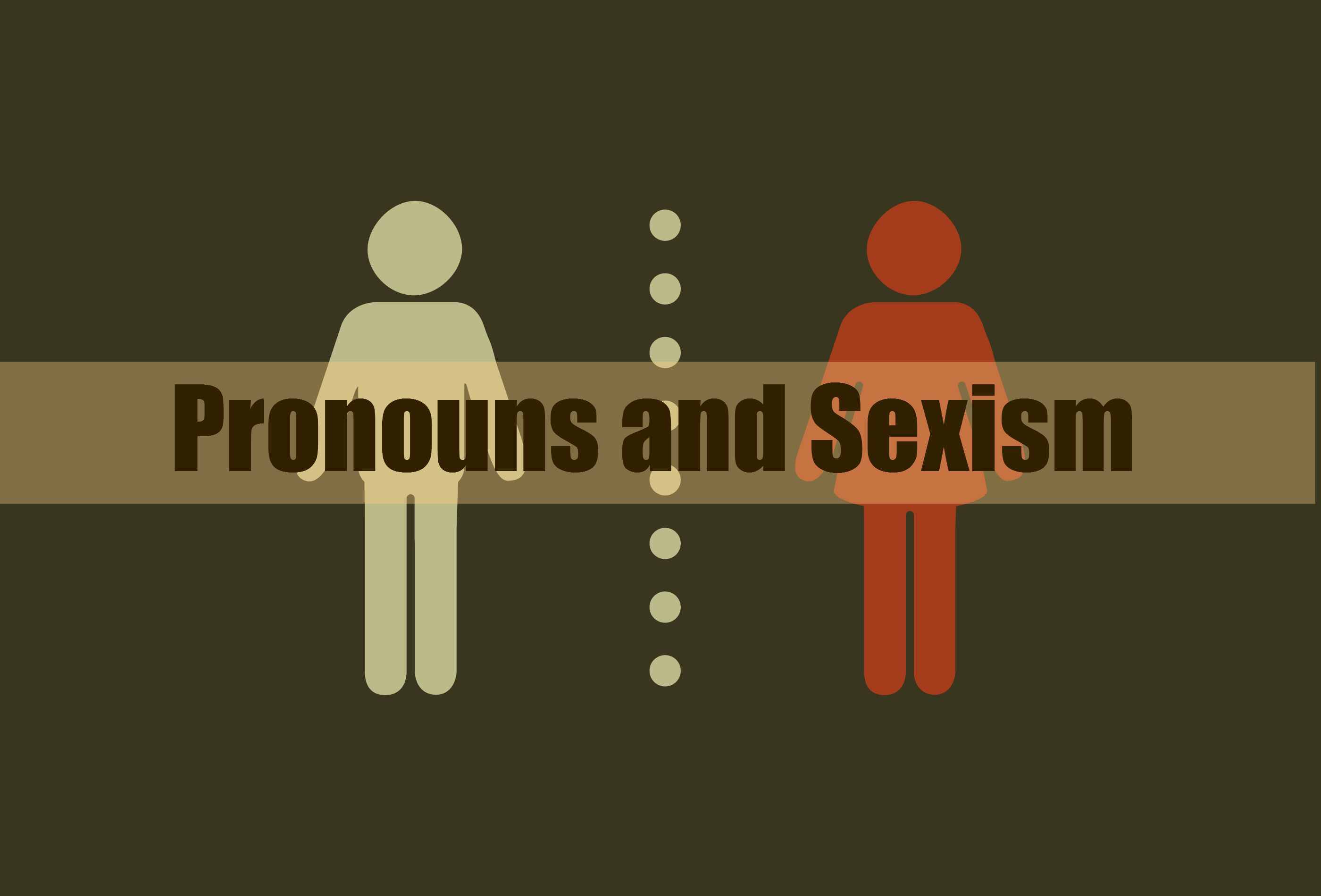 Pronouns Gender And Sexism Sexism Words Gender Issues