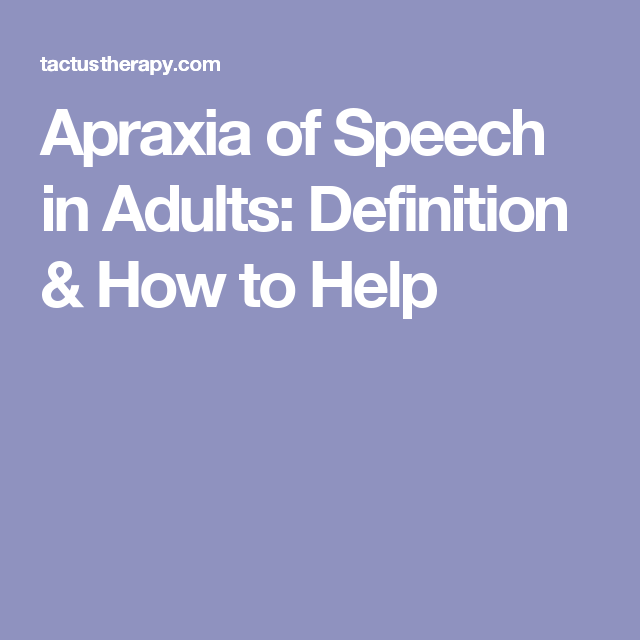 Apraxia of Speech in Adults: Definition & How to Help