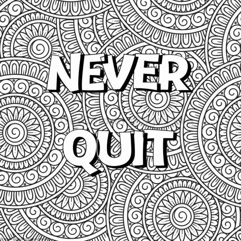 never quit wordscoloring words coloring pages for adults colouring pages adult coloring. Black Bedroom Furniture Sets. Home Design Ideas