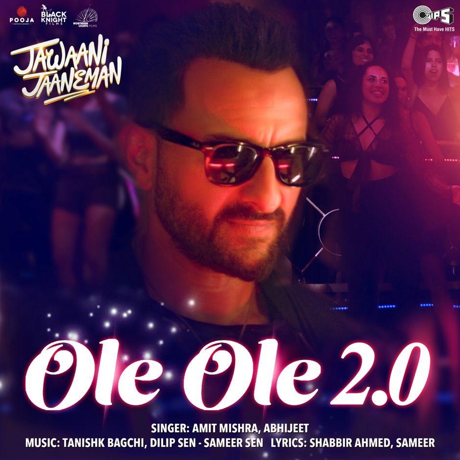 Ole Ole 2 0 From Jawaani Jaaneman Single By Amit Mishra Abhijeet Dilip Affiliate Single Jaaneman Amit Songs Latest Bollywood Songs Mp3 Song